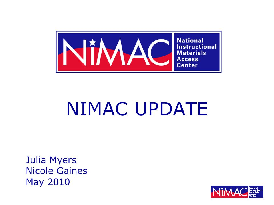 NIMAC Statistics Accepted File Sets: April 2009: 15,735 April 2010: 20,028 (27% Increase)