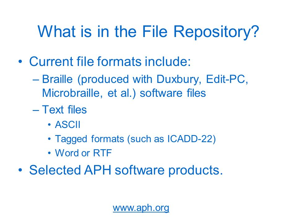 www.aph.org What is in the File Repository.