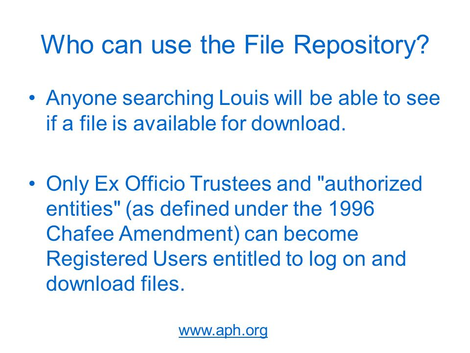 www.aph.org Who can use the File Repository.