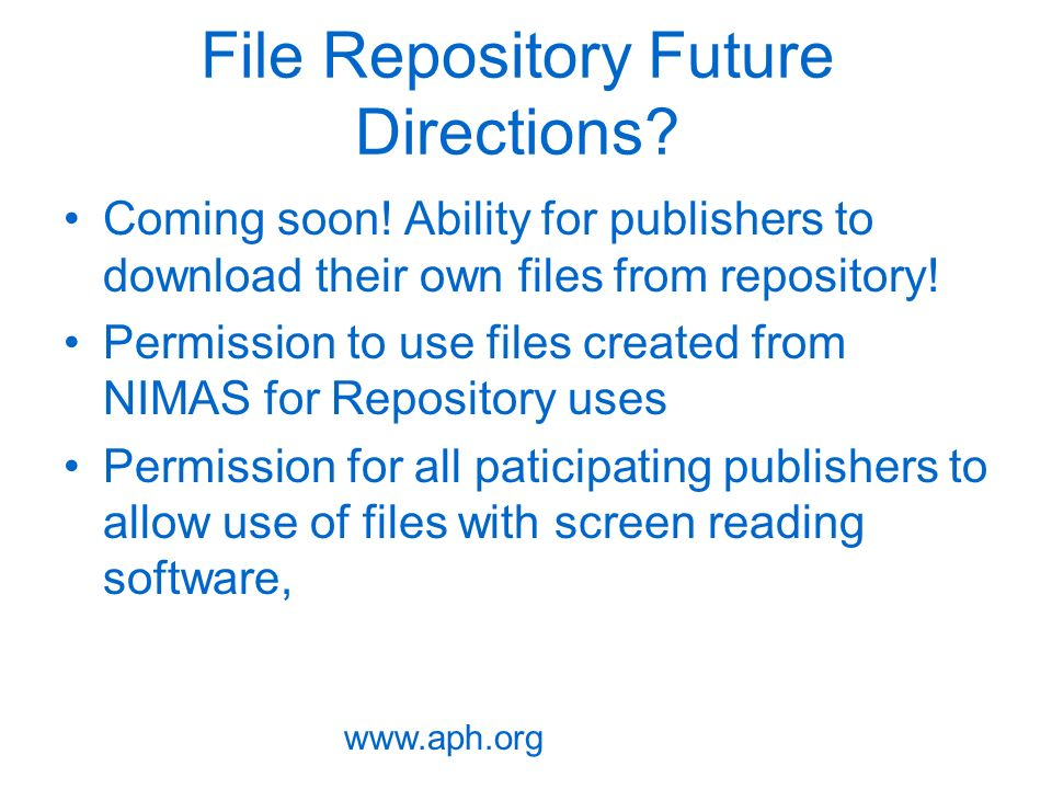 File Repository Future Directions. Coming soon.