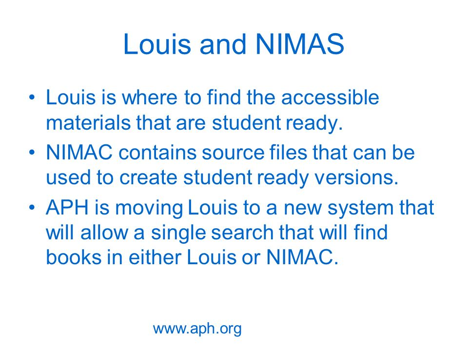 Louis and NIMAS Louis is where to find the accessible materials that are student ready.