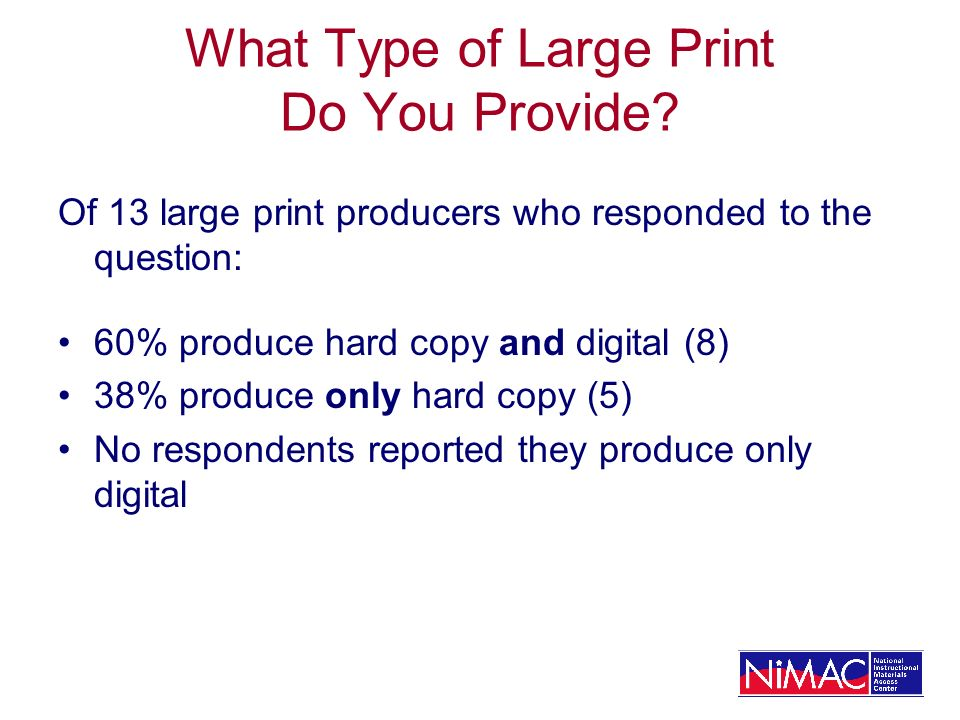What Type of Large Print Do You Provide.