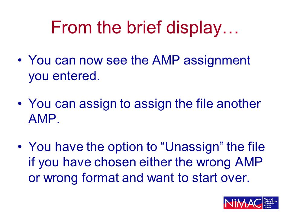 From the brief display… You can now see the AMP assignment you entered.