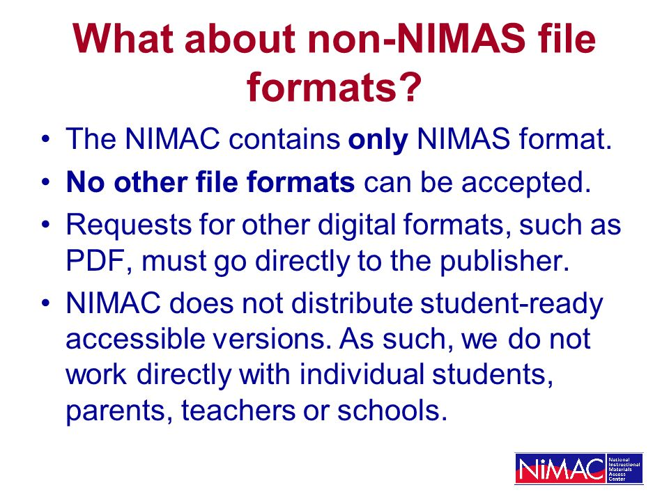 What about non-NIMAS file formats. The NIMAC contains only NIMAS format.