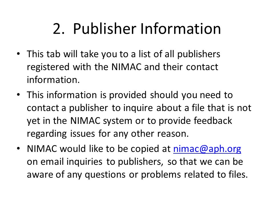 2. Publisher Information This tab will take you to a list of all publishers registered with the NIMAC and their contact information. This information