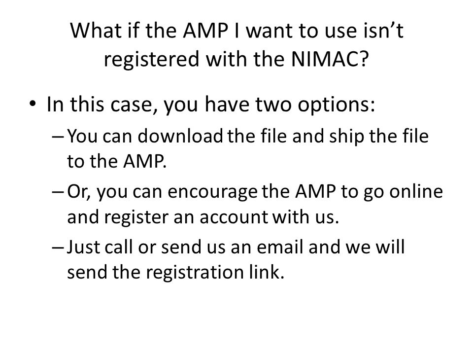 What if the AMP I want to use isnt registered with the NIMAC.