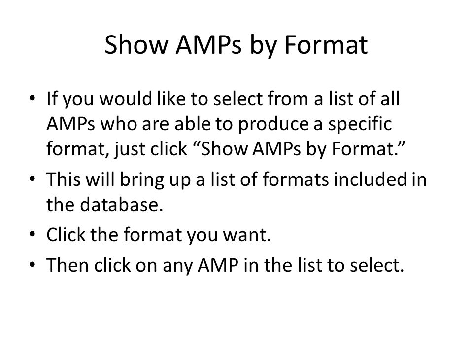 Show AMPs by Format If you would like to select from a list of all AMPs who are able to produce a specific format, just click Show AMPs by Format.