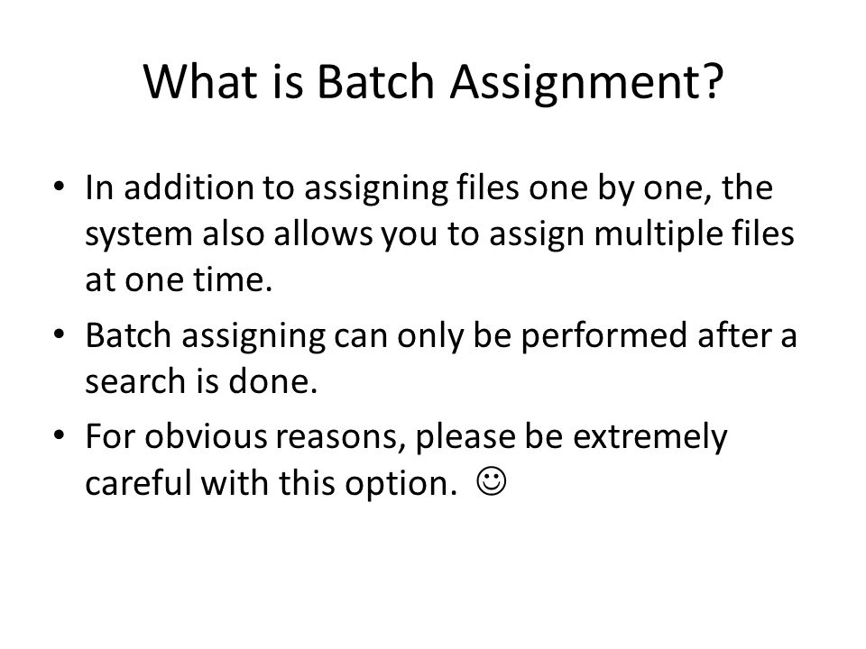 What is Batch Assignment.