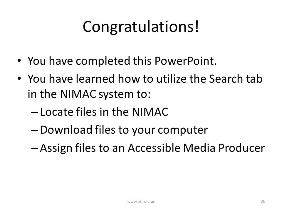 Congratulations. You have completed this PowerPoint.