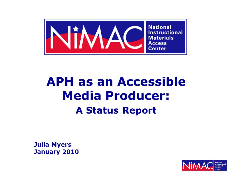 APH as an Accessible Media Producer: A Status Report Julia Myers January 2010