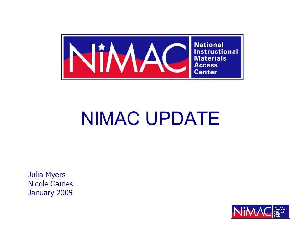 NIMAC UPDATE Julia Myers Nicole Gaines January 2009