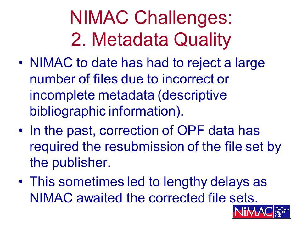 NIMAC Challenges: 2.