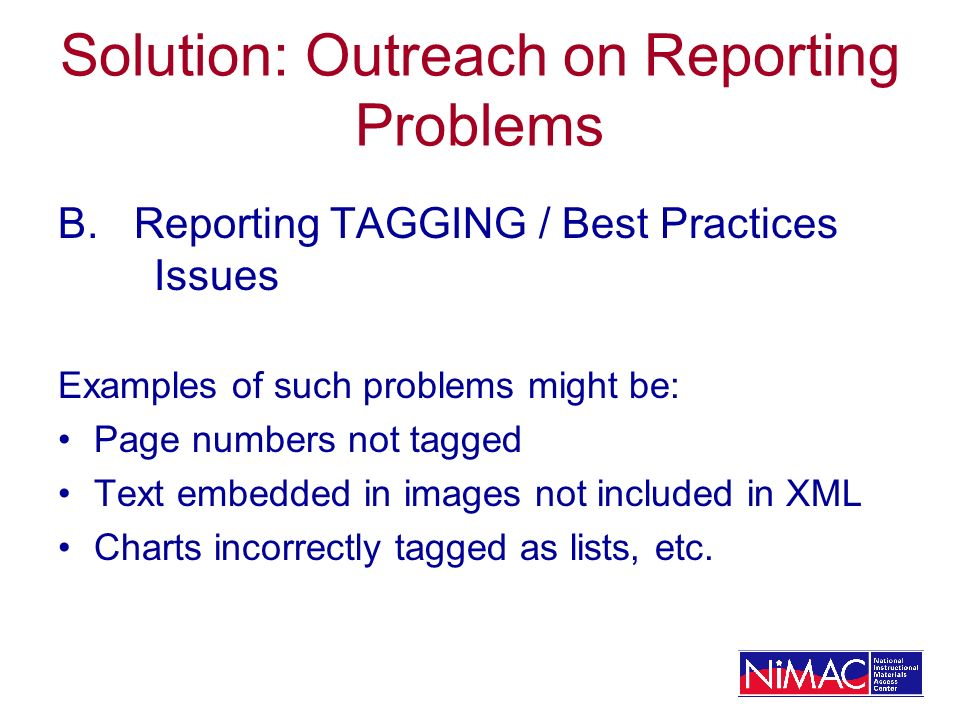 Solution: Outreach on Reporting Problems B.