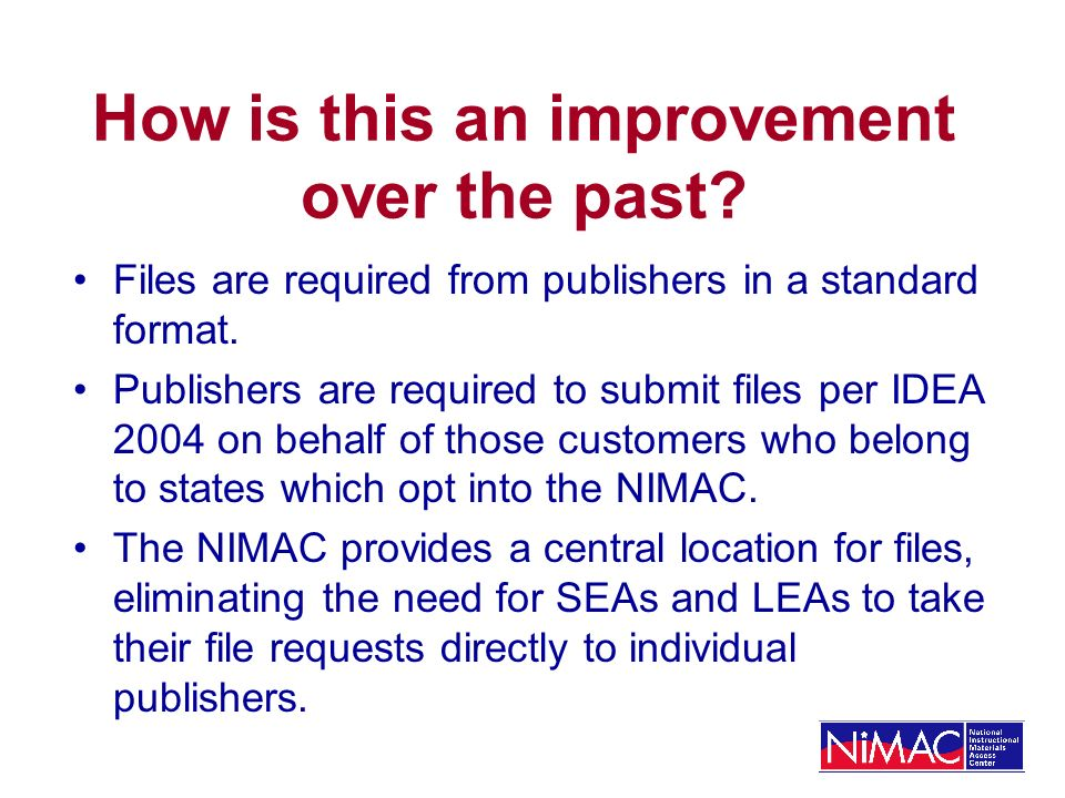 How is this an improvement over the past. Files are required from publishers in a standard format.