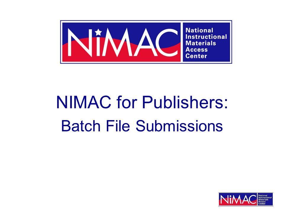 NIMAC for Publishers: Batch File Submissions