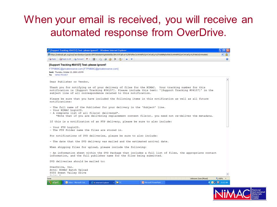 When your email is received, you will receive an automated response from OverDrive.
