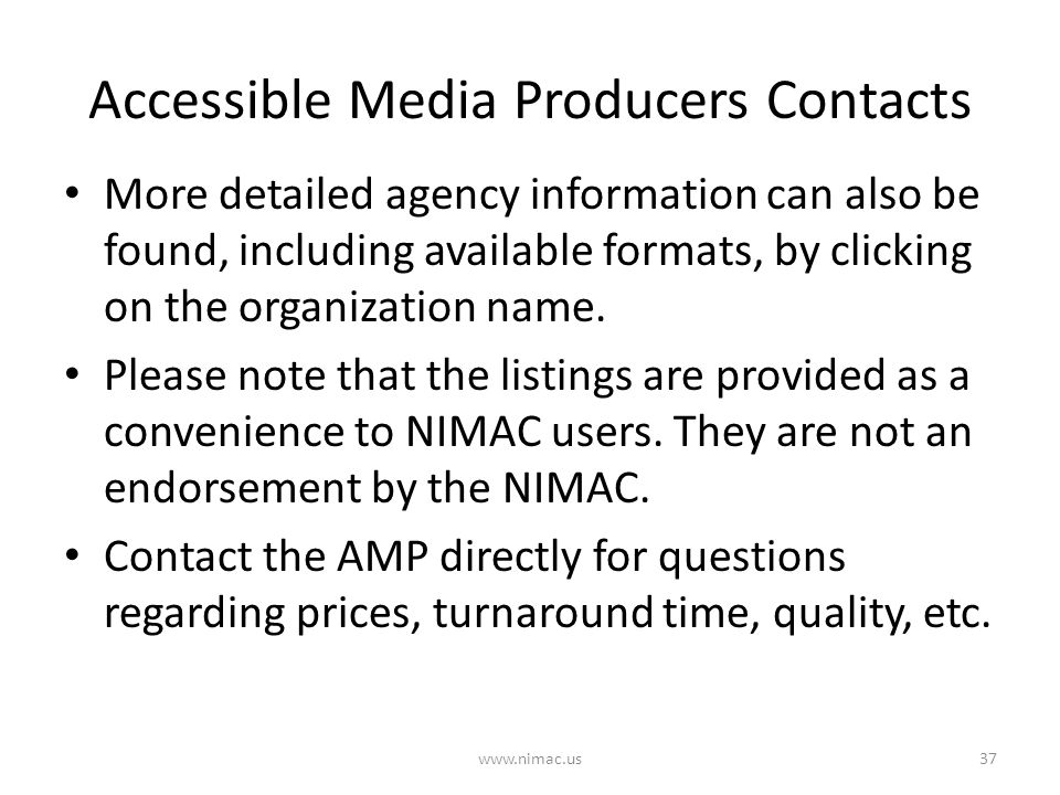 Accessible Media Producers Contacts More detailed agency information can also be found, including available formats, by clicking on the organization n
