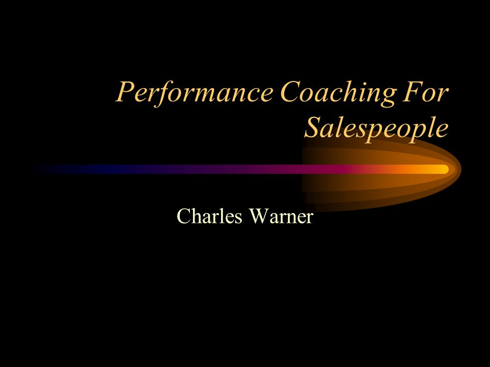 Performance Coaching For Salespeople Charles Warner