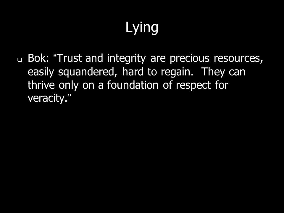 Lying Bok: Trust and integrity are precious resources, easily squandered, hard to regain.