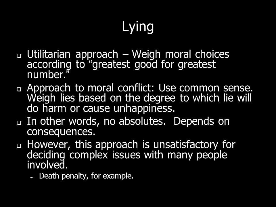 Lying White lies – harmless lying.