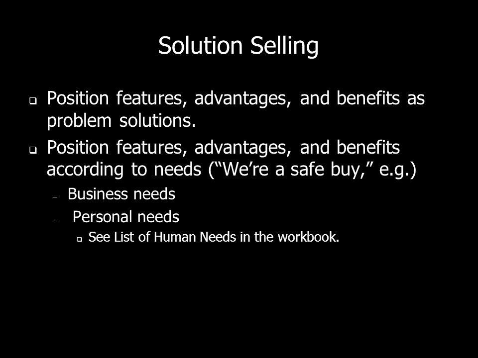Features, Advantages, Benefits Features: What youve got. – Channels, splash-screens, impressions Advantages: Why what youve got is better. Benefits: H