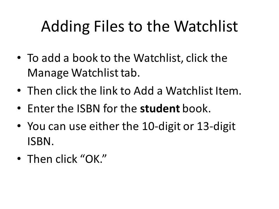 Adding Files to the Watchlist To add a book to the Watchlist, click the Manage Watchlist tab.