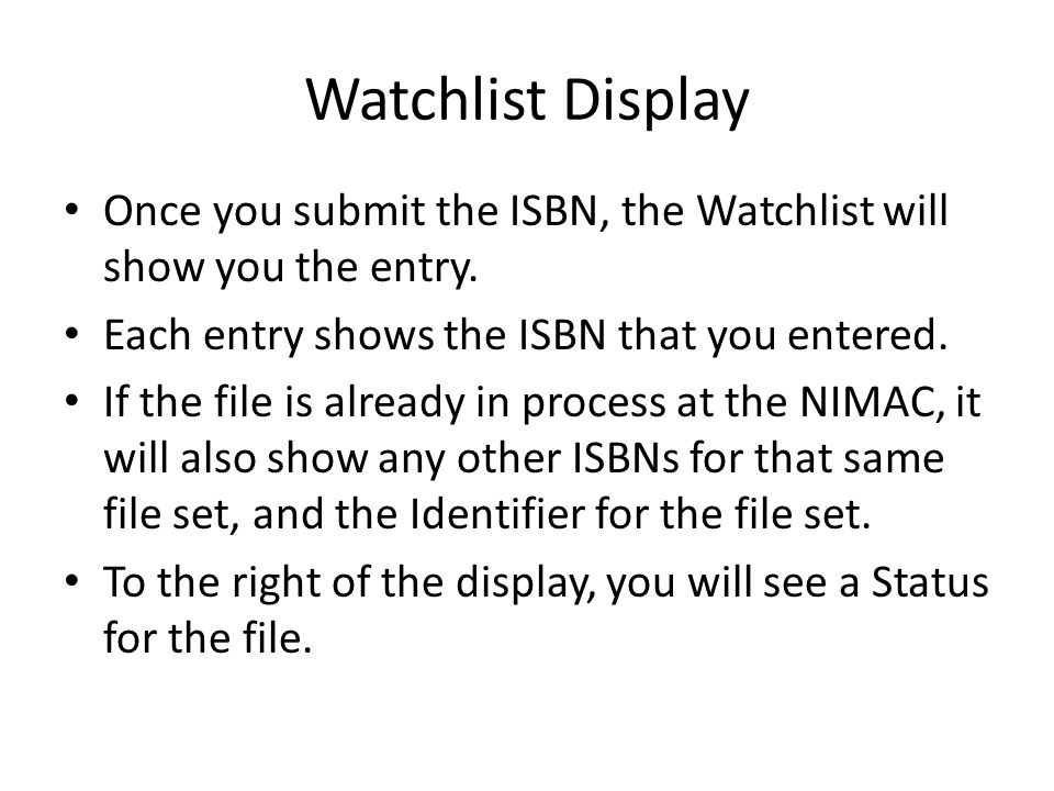 Watchlist Display Once you submit the ISBN, the Watchlist will show you the entry.