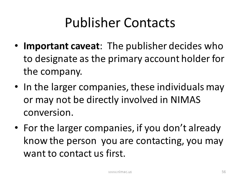 Publisher Contacts Important caveat: The publisher decides who to designate as the primary account holder for the company.