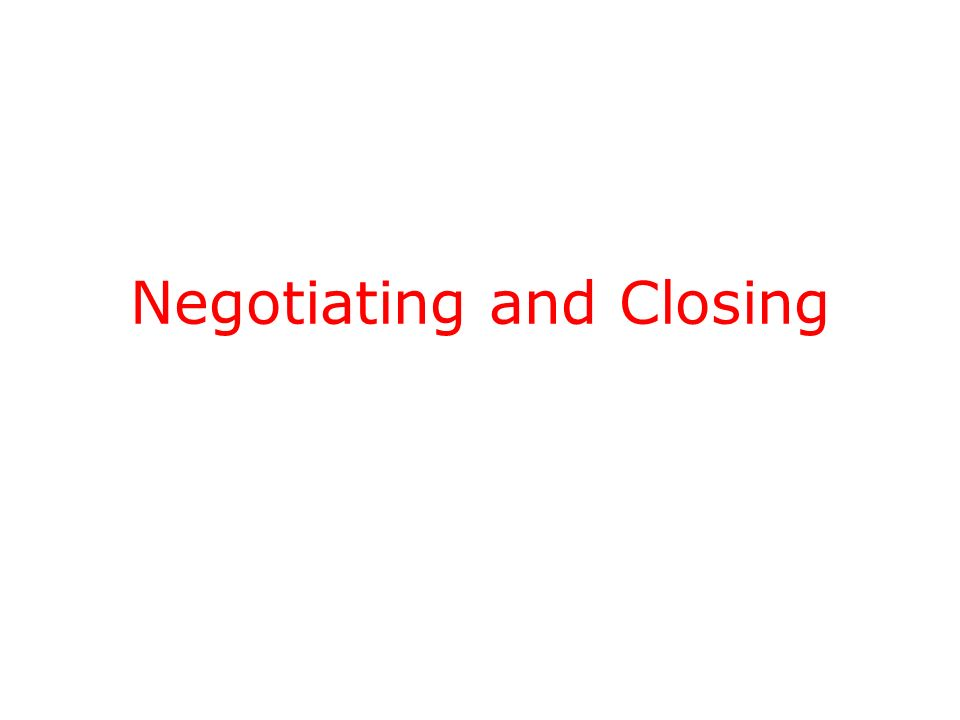 Negotiating and Closing