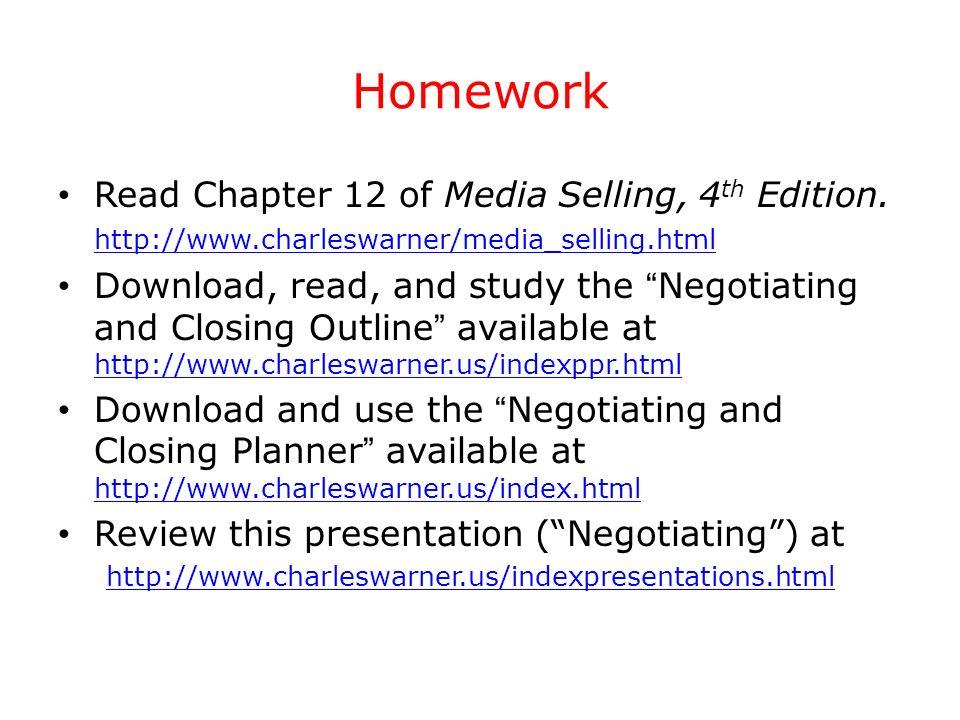 Homework Read Chapter 12 of Media Selling, 4 th Edition. http://www.charleswarner/media_selling.html http://www.charleswarner/media_selling.html Downl
