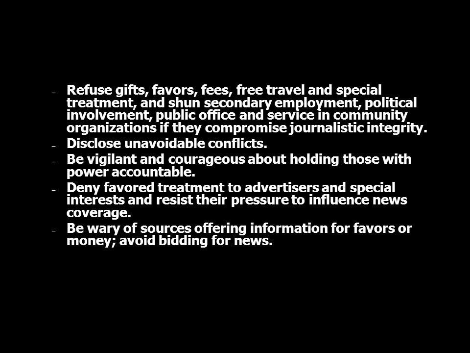 – Refuse gifts, favors, fees, free travel and special treatment, and shun secondary employment, political involvement, public office and service in co