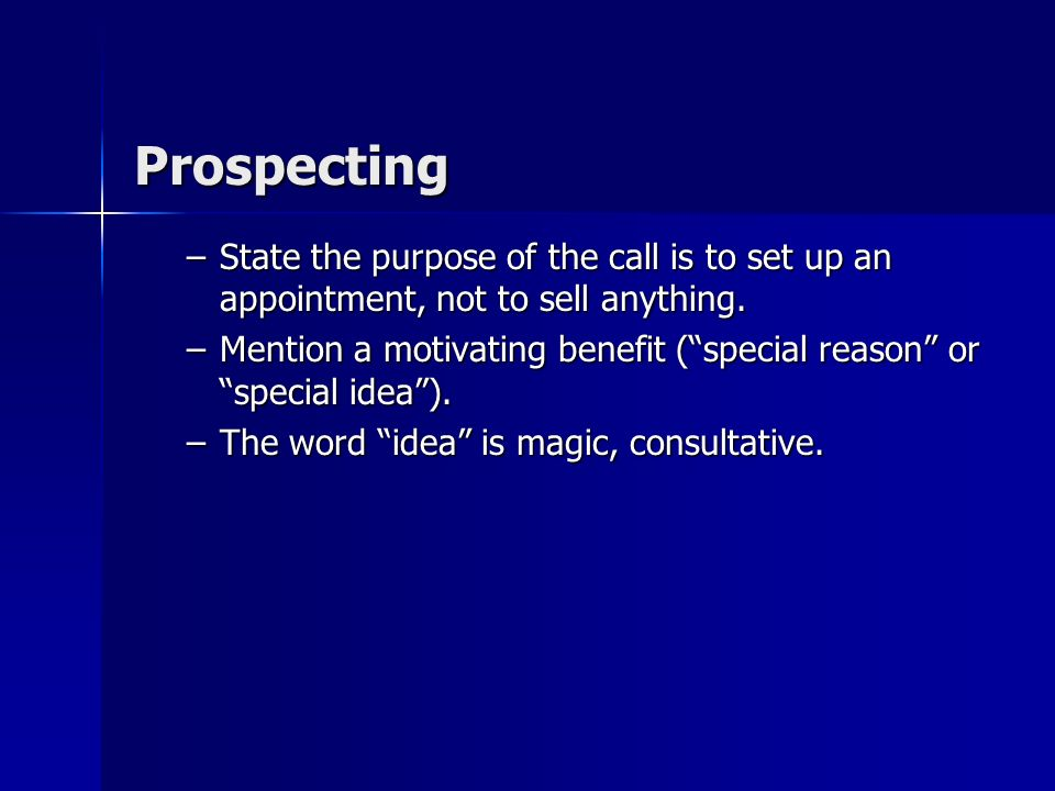 Prospecting: Creating Opportunities Developing new business: finding prospects who have advertising and marketing problems. Developing new business: f