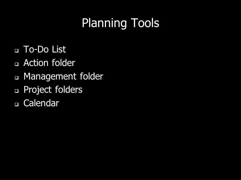 Planning Tools To-Do List Action folder Management folder Project folders Calendar