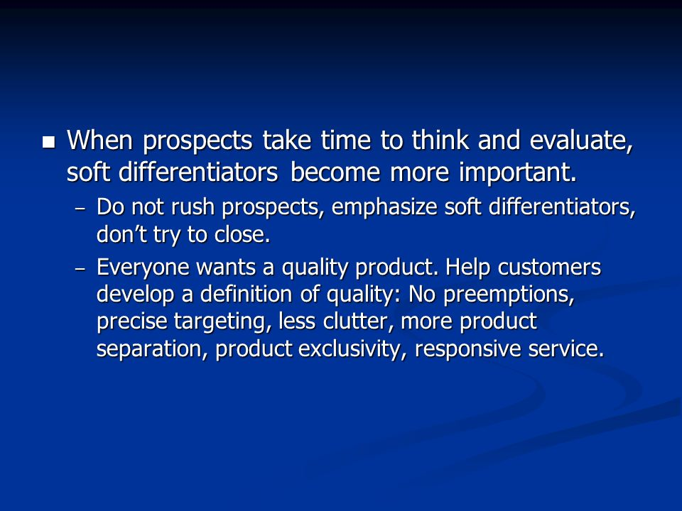 When prospects take time to think and evaluate, soft differentiators become more important.