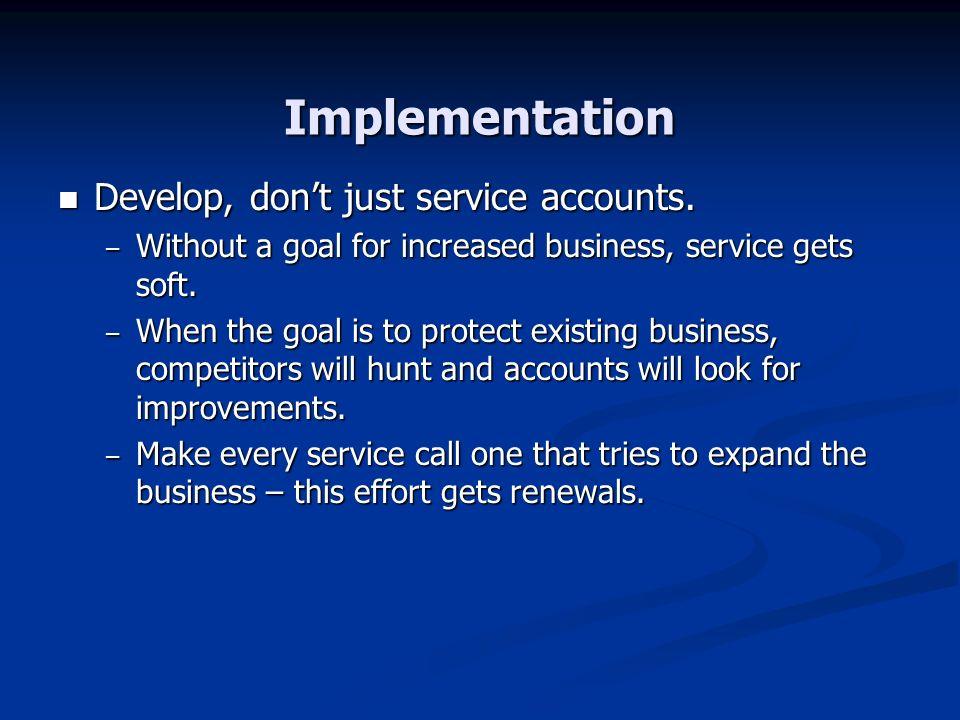 Implementation Develop, dont just service accounts.
