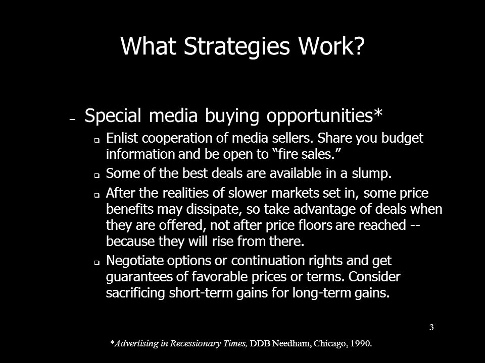 What Strategies Work.– Special media buying opportunities* Enlist cooperation of media sellers.