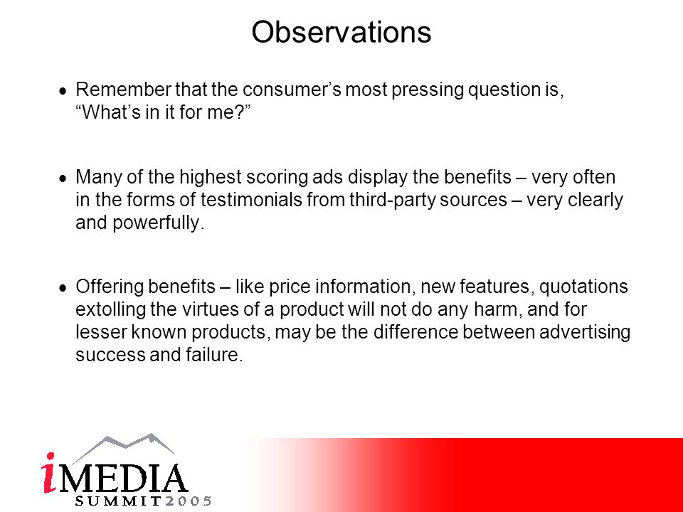 Observations Remember that the consumers most pressing question is, Whats in it for me.
