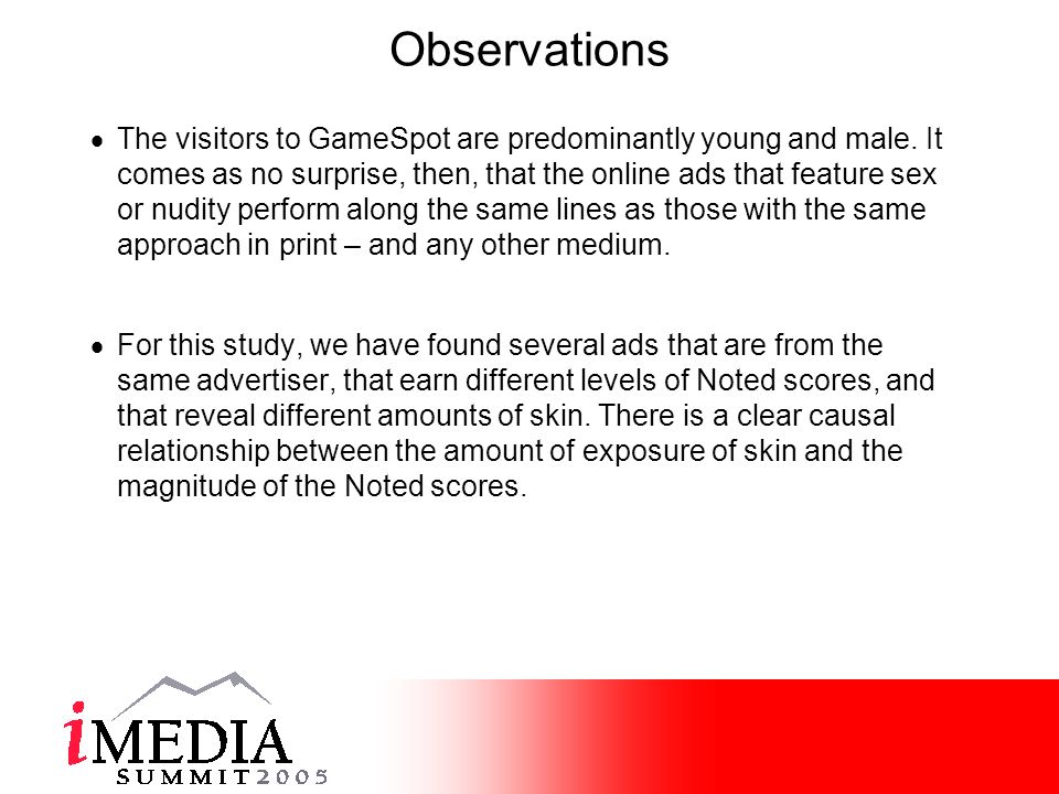 Observations The visitors to GameSpot are predominantly young and male.