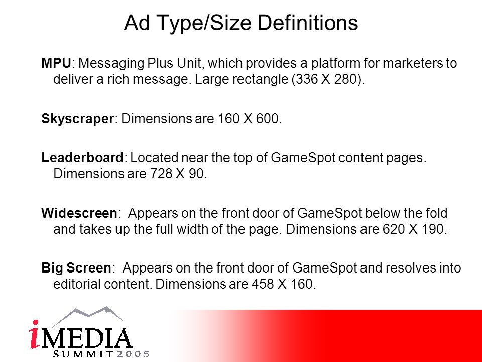 Ad Type/Size Definitions MPU: Messaging Plus Unit, which provides a platform for marketers to deliver a rich message.
