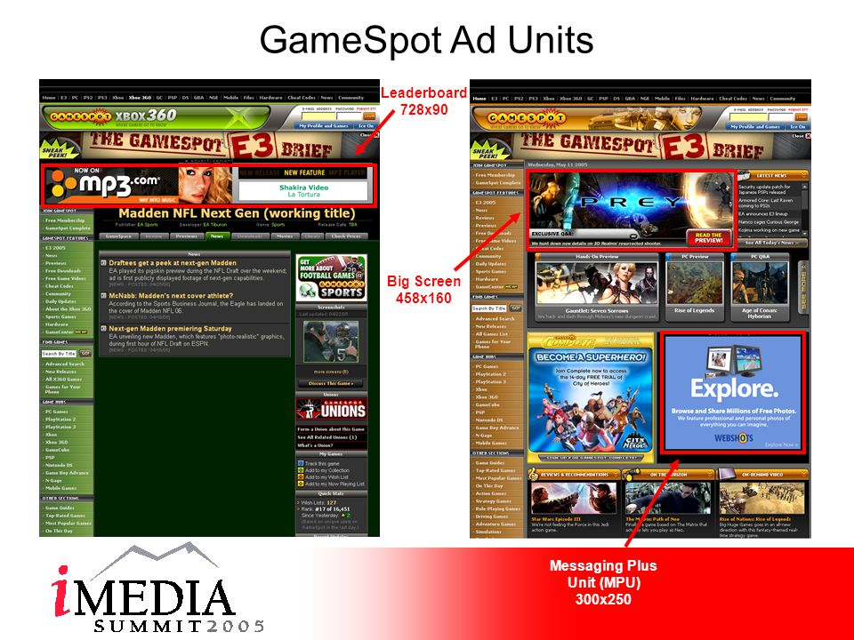 GameSpot Ad Units Leaderboard 728x90 Big Screen 458x160 Messaging Plus Unit (MPU) 300x250