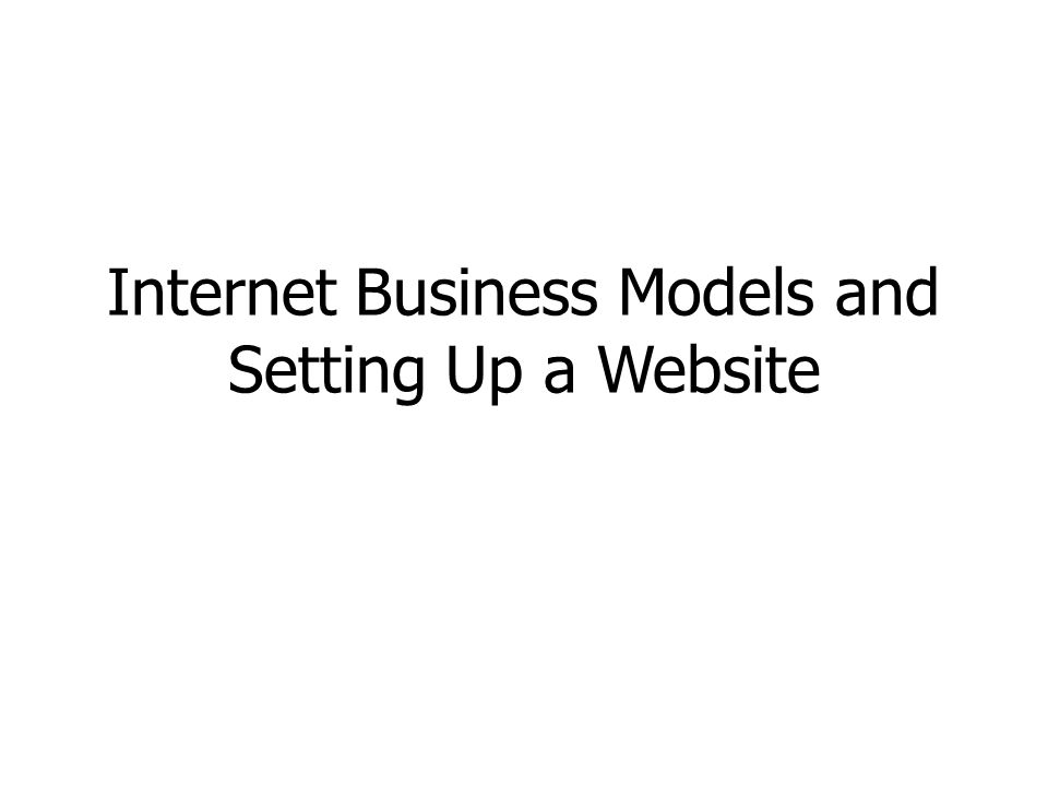 Internet Business Models and Setting Up a Website