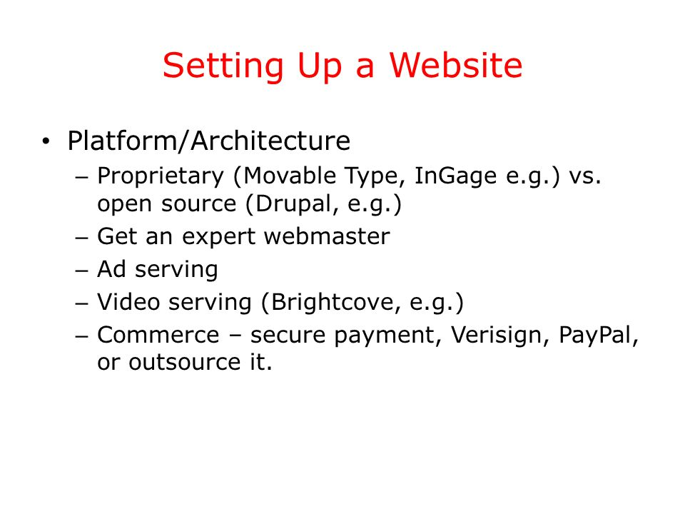 Setting Up a Website Platform/Architecture – Proprietary (Movable Type, InGage e.g.) vs.