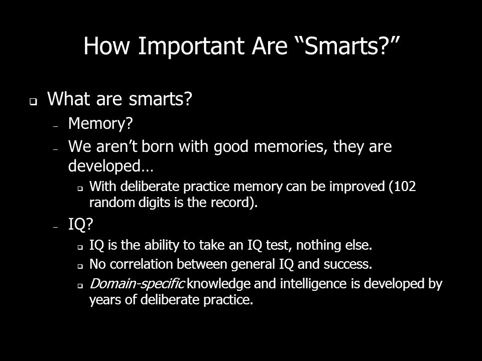 How Important Are Smarts. What are smarts. – Memory.