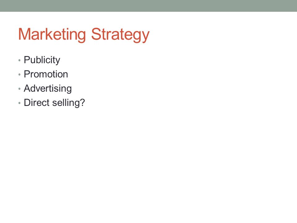 Marketing Strategy Publicity Promotion Advertising Direct selling?