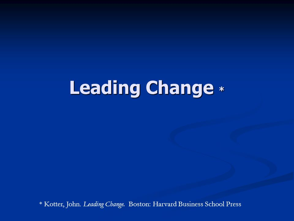 The Eight-Stage Process of Creating Major Change 1.