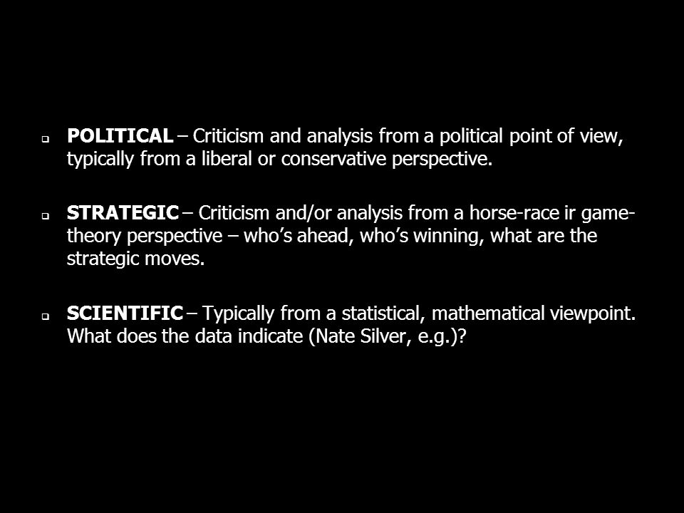 POLITICAL – Criticism and analysis from a political point of view, typically from a liberal or conservative perspective.