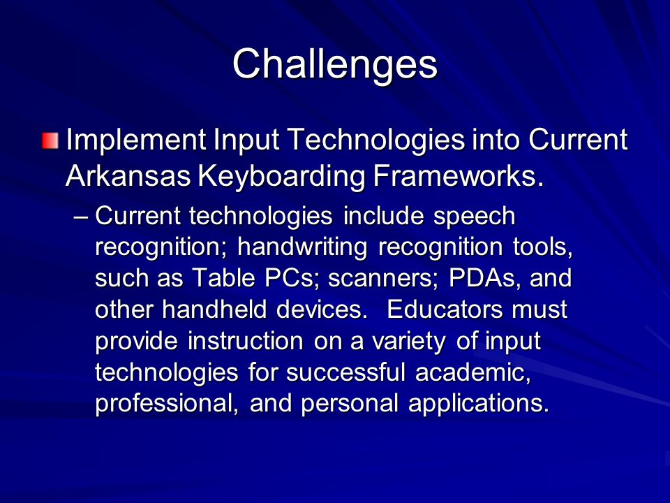 Challenges Implement Input Technologies into Current Arkansas Keyboarding Frameworks.