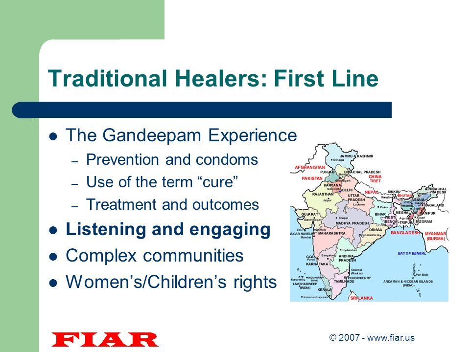 © 2007 - www.fiar.us Traditional Healers: First Line The Gandeepam Experience – Prevention and condoms – Use of the term cure – Treatment and outcomes