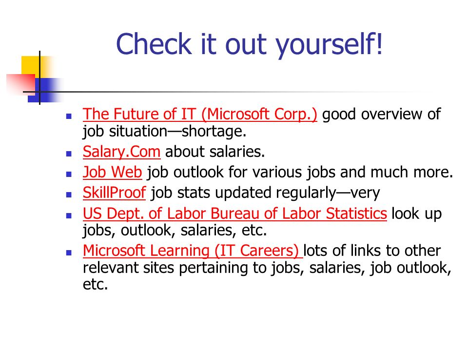 Check it out yourself! The Future of IT (Microsoft Corp.) good overview of job situationshortage. The Future of IT (Microsoft Corp.) Salary.Com about