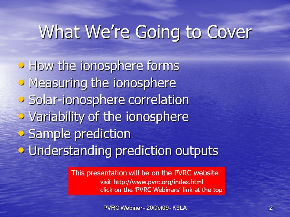 PVRC Webinar - 20Oct09 - K9LA3 How the Ionosphere Forms